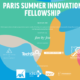 Paris Summer Innovation Fellowship